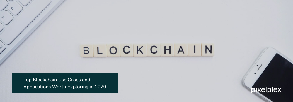 top-blockchain-use-cases-and-applications-worth-exploring-in-2020-1