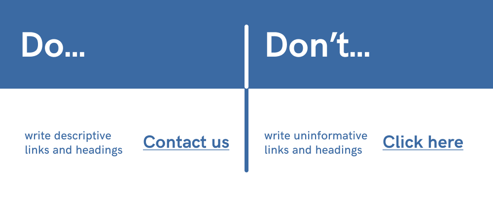 Write descriptive links and heading, don't write uninformative links and headings